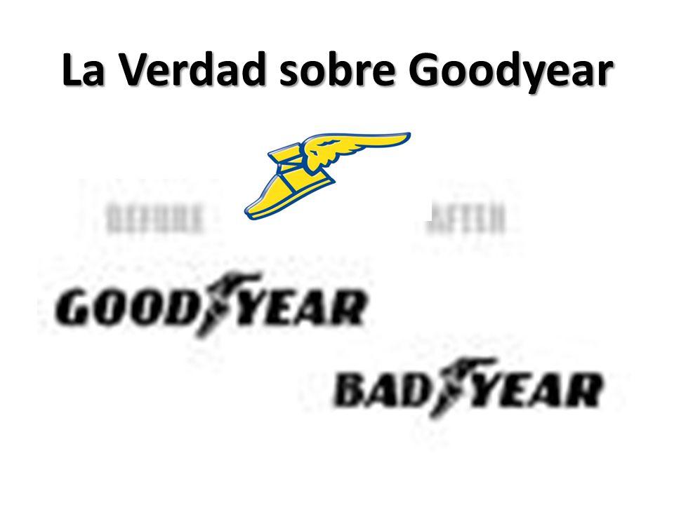 La Verdad sobre Goodyear