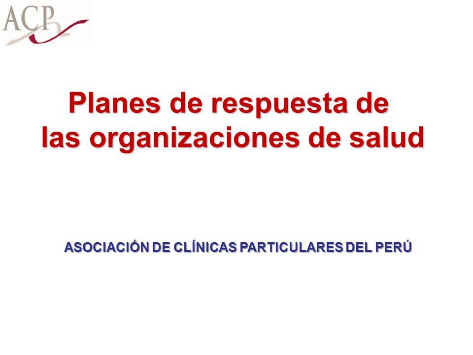 Planes de respuesta de las organizaciones de salud ASOCIACIÓN DE CLÍNICAS PARTICULARES DEL PERÚ