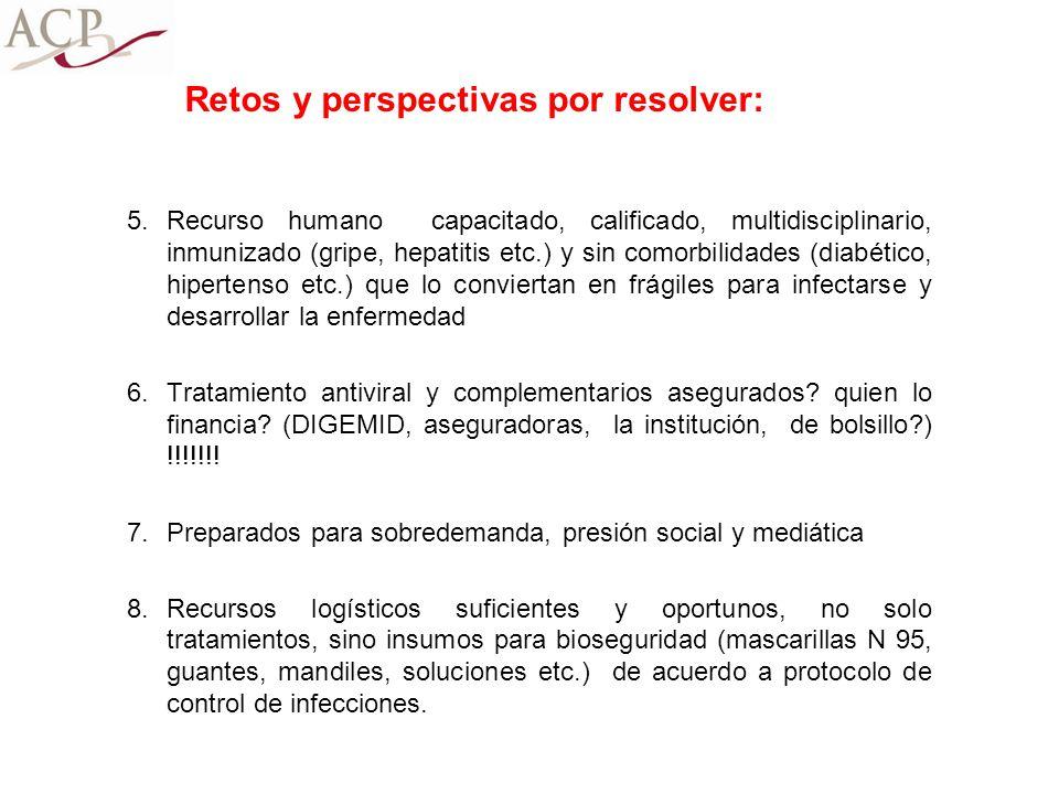 5.Recurso humano capacitado, calificado, multidisciplinario, inmunizado (gripe, hepatitis etc.) y sin comorbilidades (diabético, hipertenso etc.) que