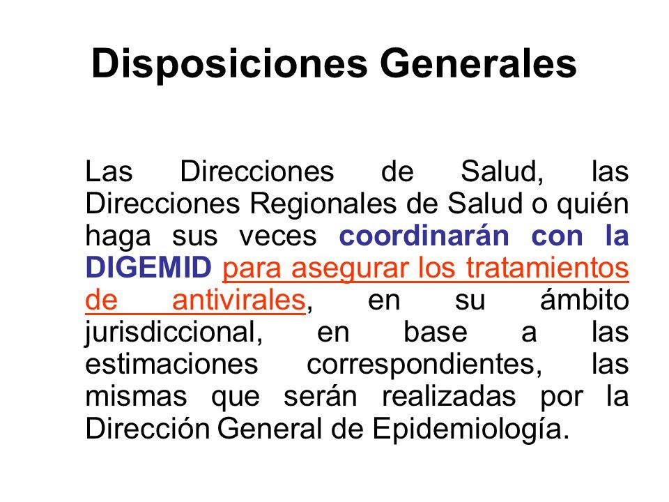 Disposiciones Generales Las Direcciones de Salud, las Direcciones Regionales de Salud o quién haga sus veces coordinarán con la DIGEMID para asegurar