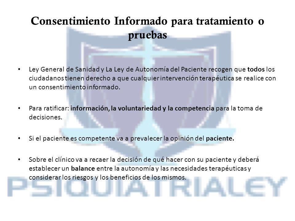Consentimiento Informado para tratamiento o pruebas Ley General de Sanidad y La Ley de Autonomía del Paciente recogen que todos los ciudadanos tienen