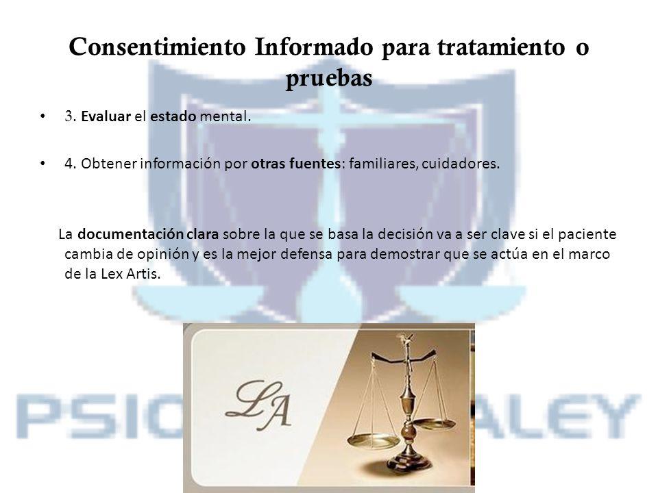 Consentimiento Informado para tratamiento o pruebas 3. Evaluar el estado mental. 4. Obtener información por otras fuentes: familiares, cuidadores. La