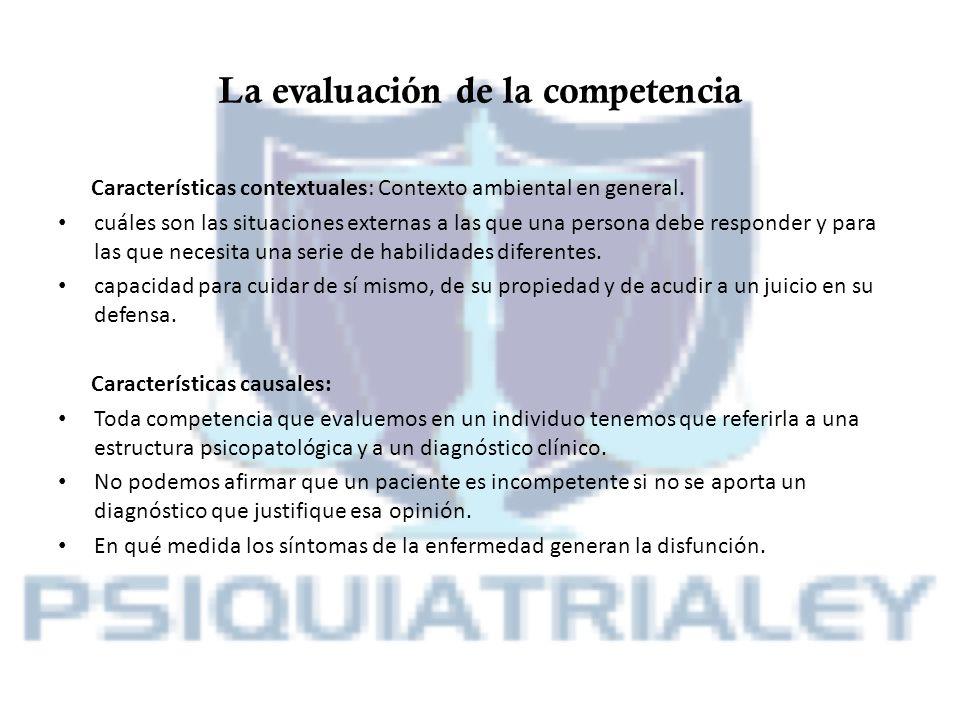 La evaluación de la competencia Características contextuales: Contexto ambiental en general. cuáles son las situaciones externas a las que una persona