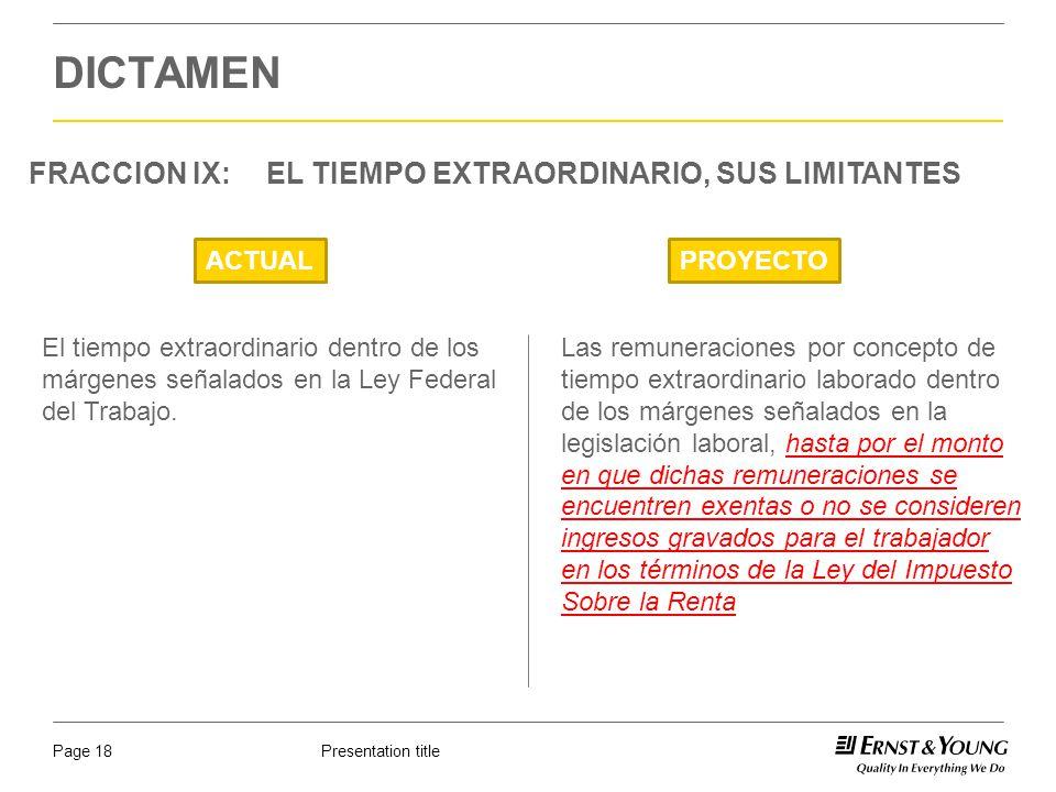 Presentation titlePage 18 DICTAMEN FRACCION IX: EL TIEMPO EXTRAORDINARIO, SUS LIMITANTES ACTUALPROYECTO Las remuneraciones por concepto de tiempo extr
