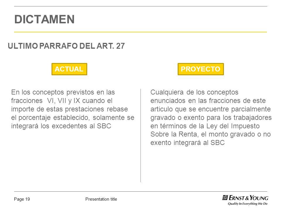 Presentation titlePage 19 DICTAMEN ULTIMO PARRAFO DEL ART. 27 ACTUALPROYECTO Cualquiera de los conceptos enunciados en las fracciones de este articulo