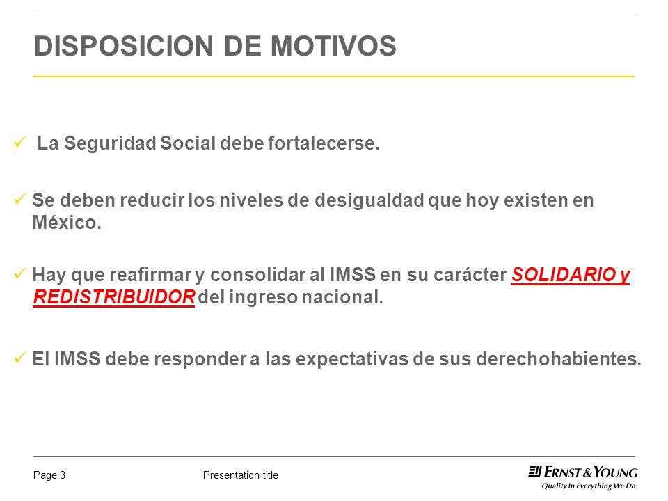 Presentation titlePage 3 La Seguridad Social debe fortalecerse. DISPOSICION DE MOTIVOS El IMSS debe responder a las expectativas de sus derechohabient