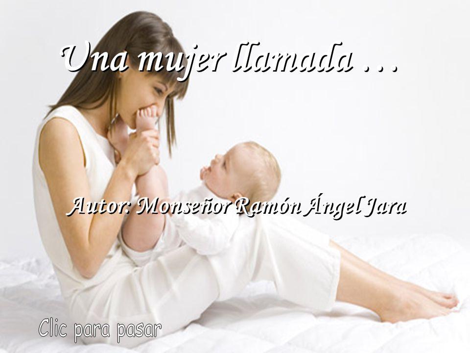 Una mujer llamada … Una mujer llamada … Autor: Monseñor Ramón Ángel Jara Autor: Monseñor Ramón Ángel Jara