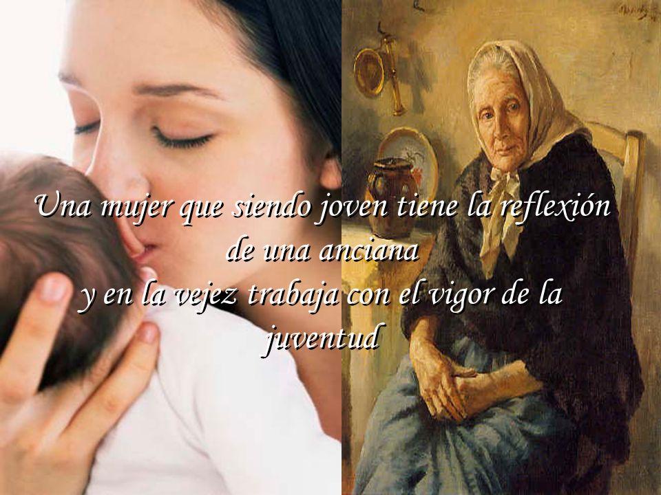 Hay una mujer que tiene algo de Dios por la inmensidad de su amor y mucho de ángel por la incansable solicitud de sus cuidados Hay una mujer que tiene