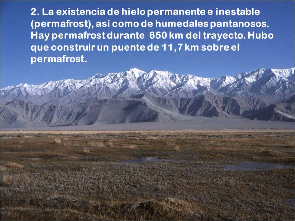2.La existencia de hielo permanente e inestable (permafrost), así como de humedales pantanosos.