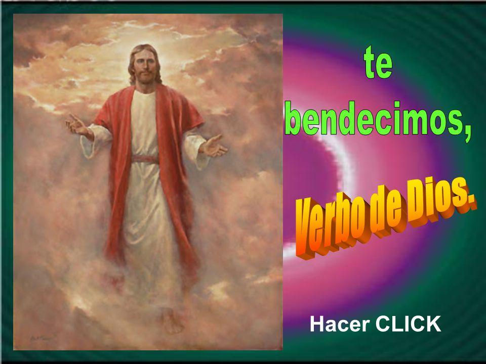 Te bendeci- mos, Verbo de Dios,