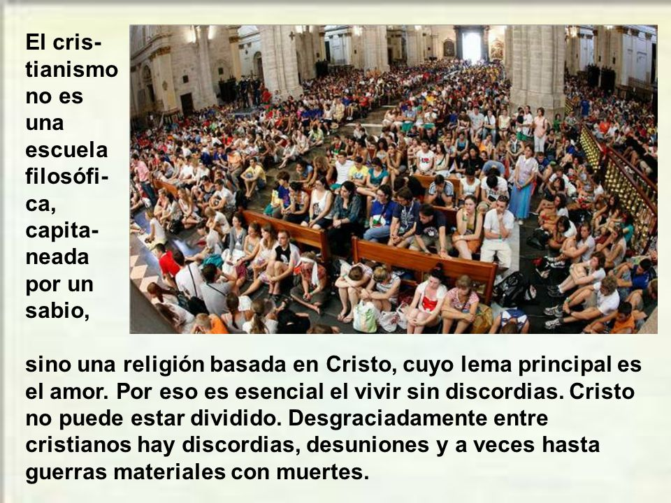 Os ruego, hermanos, en nombre de nuestro Señor Jesucristo: poneos de acuerdo y no andéis divididos. Estad bien unidos con un mismo pensar y sentir. He