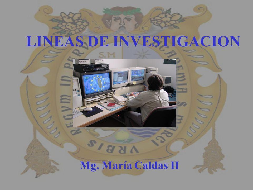 LINEAS DE INVESTIGACION Mg. María Caldas H