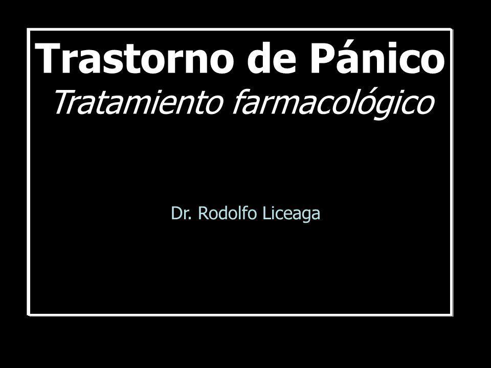 Trastorno de Pánico Tratamiento farmacológico Dr. Rodolfo Liceaga