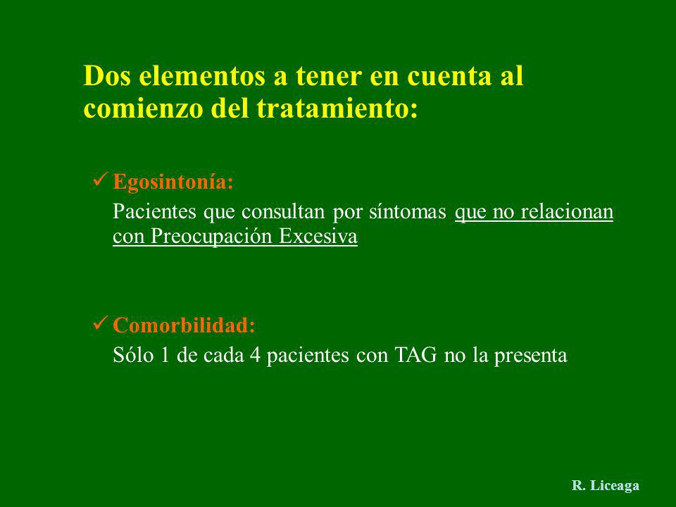 Dos elementos a tener en cuenta al comienzo del tratamiento: Egosintonía: Pacientes que consultan por síntomas que no relacionan con Preocupación Exce