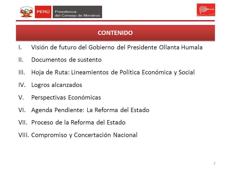 I.Visión de futuro del Gobierno del Presidente Ollanta Humala II.Documentos de sustento III.Hoja de Ruta: Lineamientos de Política Económica y Social