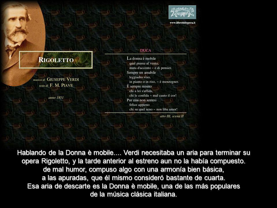 Giuseppe Verdi (el de la Traviata, el de Va pensiero, el de la Donna è mobile) fue desaprobado en el examen de ingreso al conservatorio por tener una