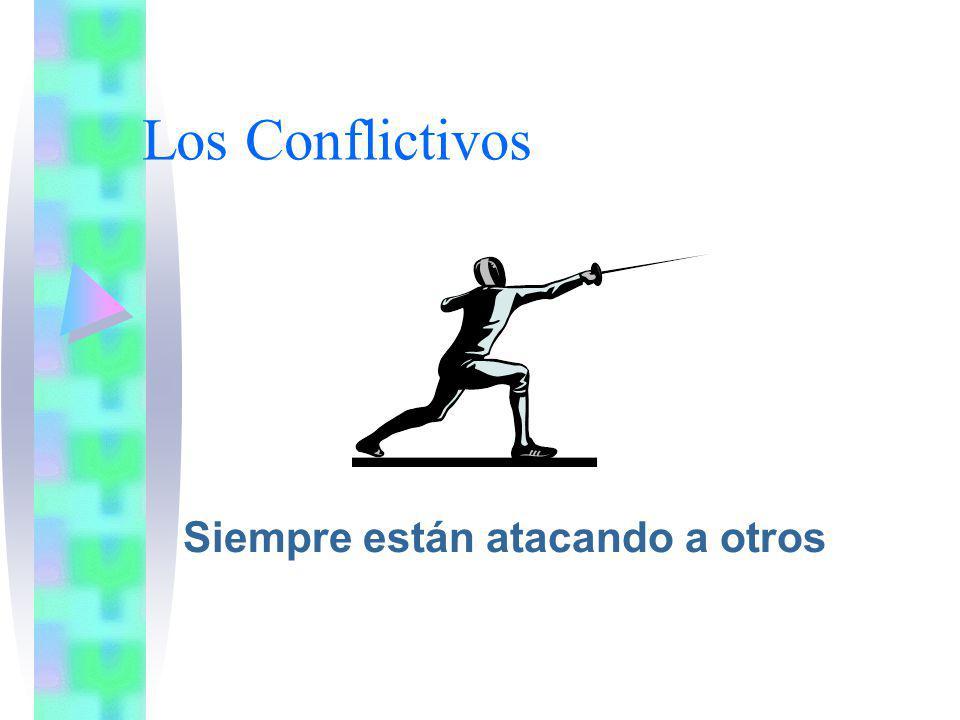 Los Conflictivos Siempre están atacando a otros