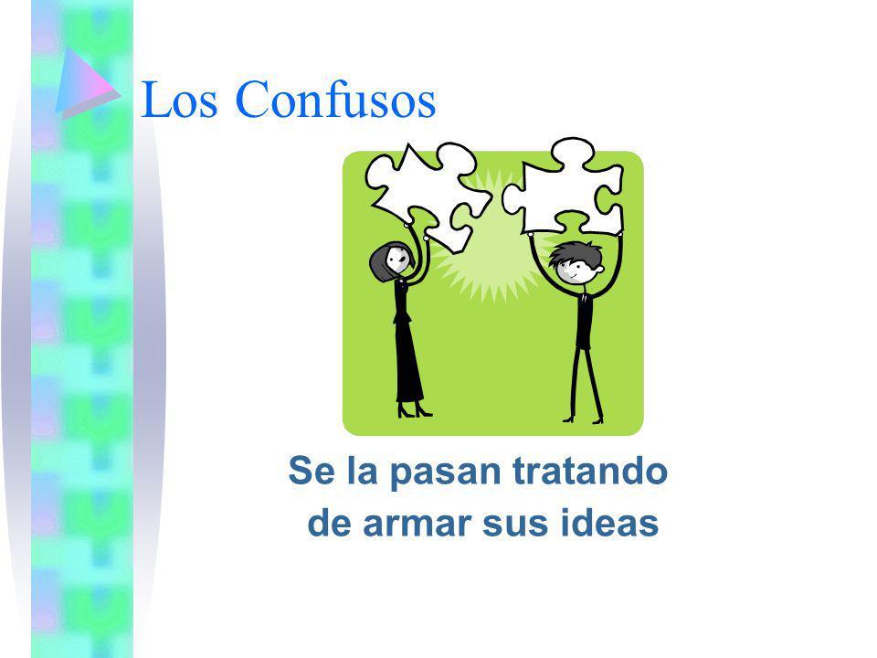 Los Confusos Se la pasan tratando de armar sus ideas