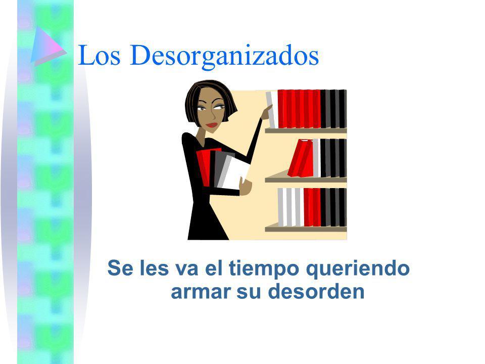 Los Desorganizados Se les va el tiempo queriendo armar su desorden