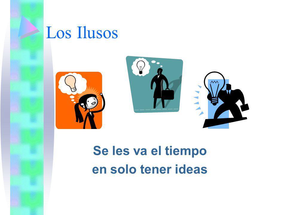 Los Ilusos Se les va el tiempo en solo tener ideas
