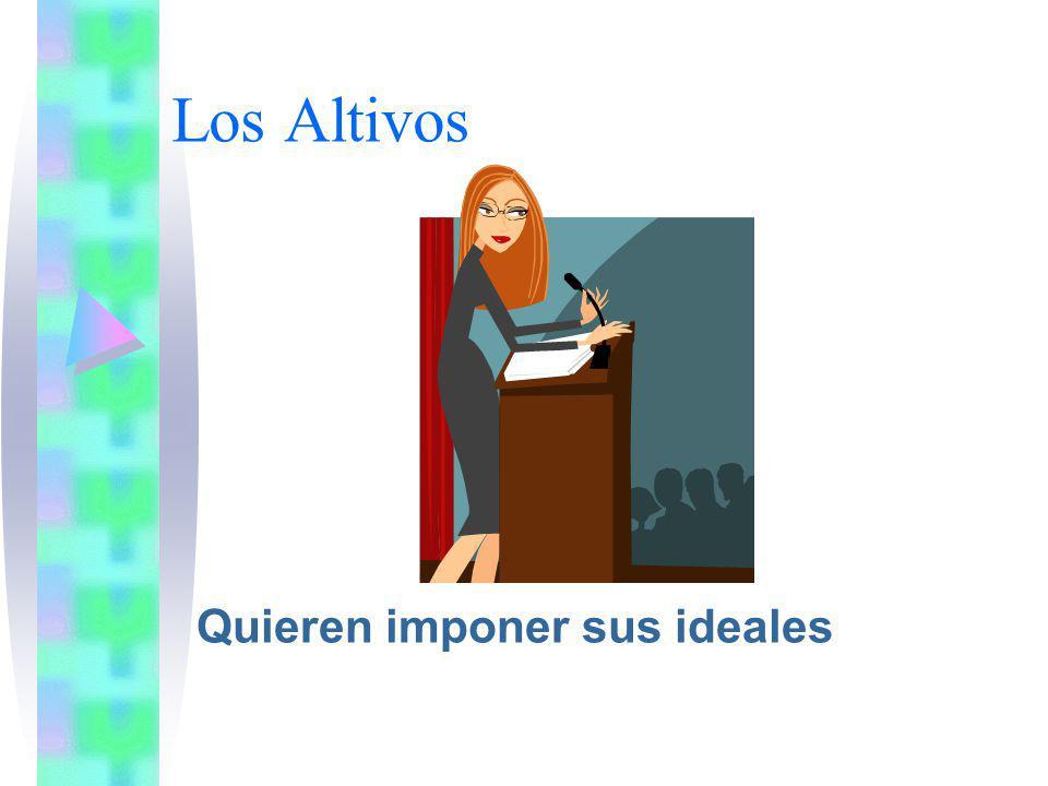 Los Altivos Quieren imponer sus ideales