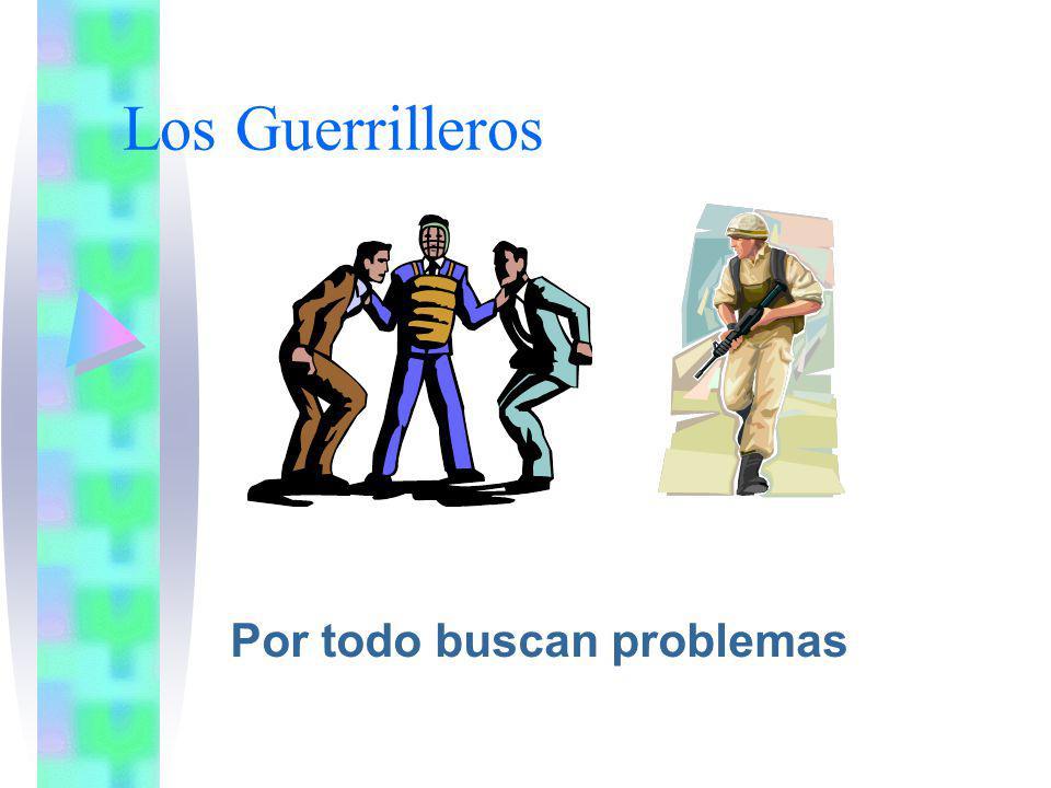 Los Guerrilleros Por todo buscan problemas
