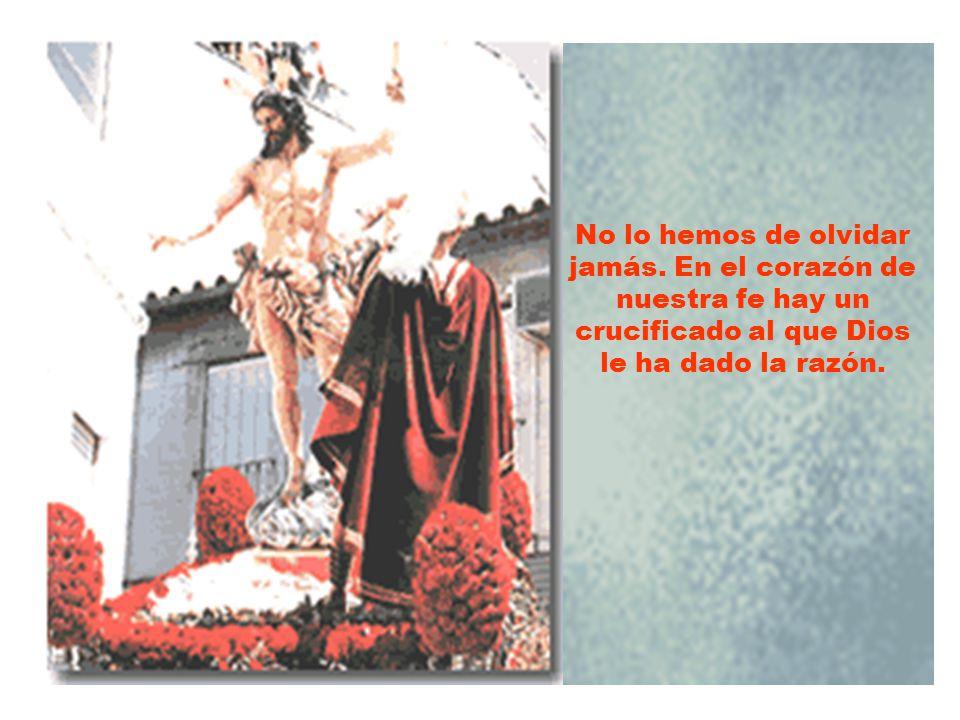 Para ellos, la resurrección es larespuesta de Dios a la acción injusta y criminal de quienes han querido callar para siempre su voz.