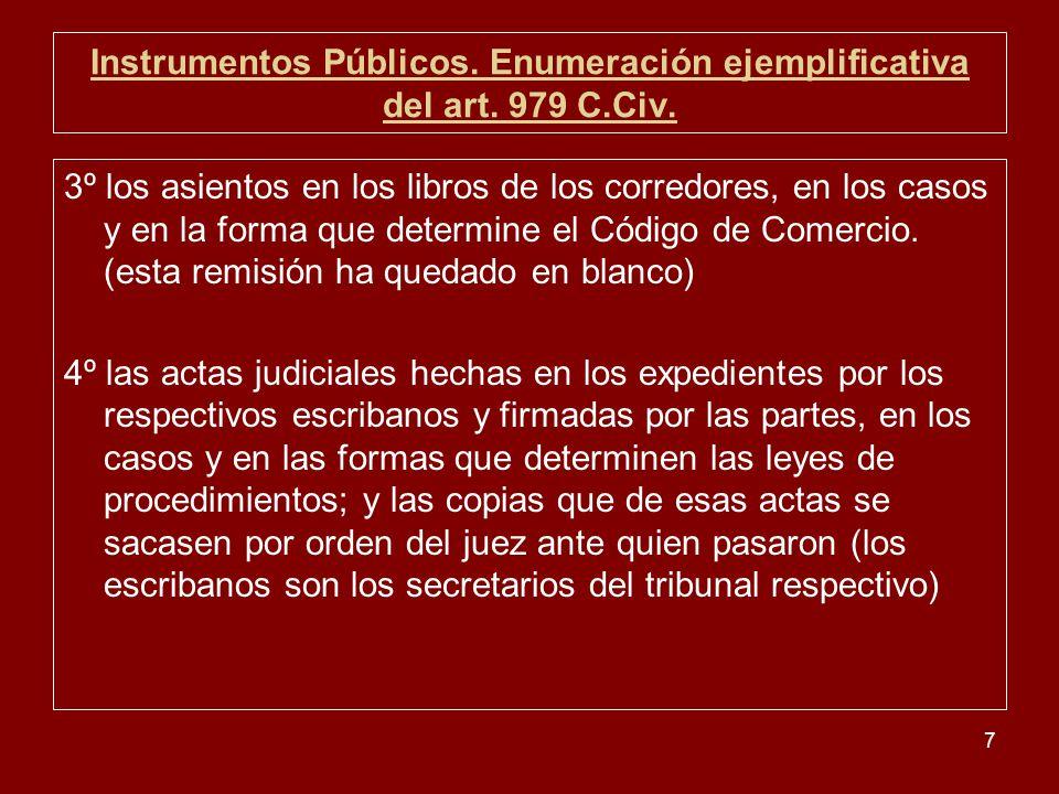 7 Instrumentos Públicos. Enumeración ejemplificativa del art. 979 C.Civ. 3º los asientos en los libros de los corredores, en los casos y en la forma q