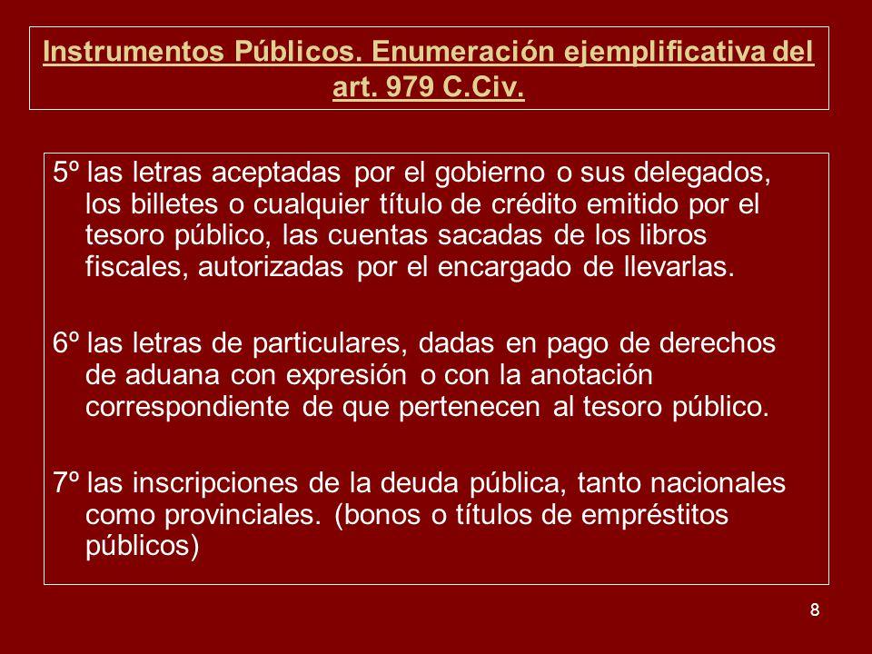 8 Instrumentos Públicos. Enumeración ejemplificativa del art. 979 C.Civ. 5º las letras aceptadas por el gobierno o sus delegados, los billetes o cualq