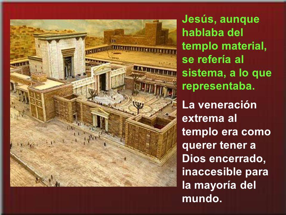 Para los judíos hablar contra el templo era hablar contra Dios. Esa sería la principal acusación contra Jesús para llevarle a la muerte.