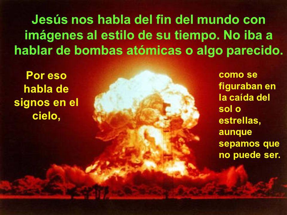Jesús emplea un lenguaje apocalíptico, como era costumbre entonces para narrar cosas grandiosas. A base de imágenes y símbolos, quiere hablarnos Jesús