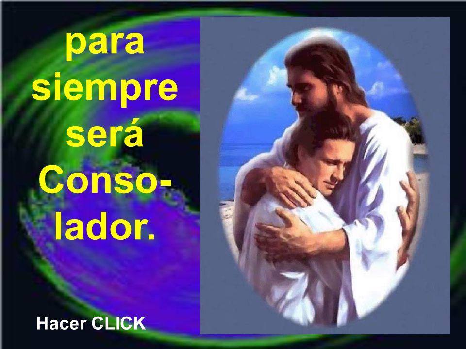 porque entonces Jesús, El rey del cielo,