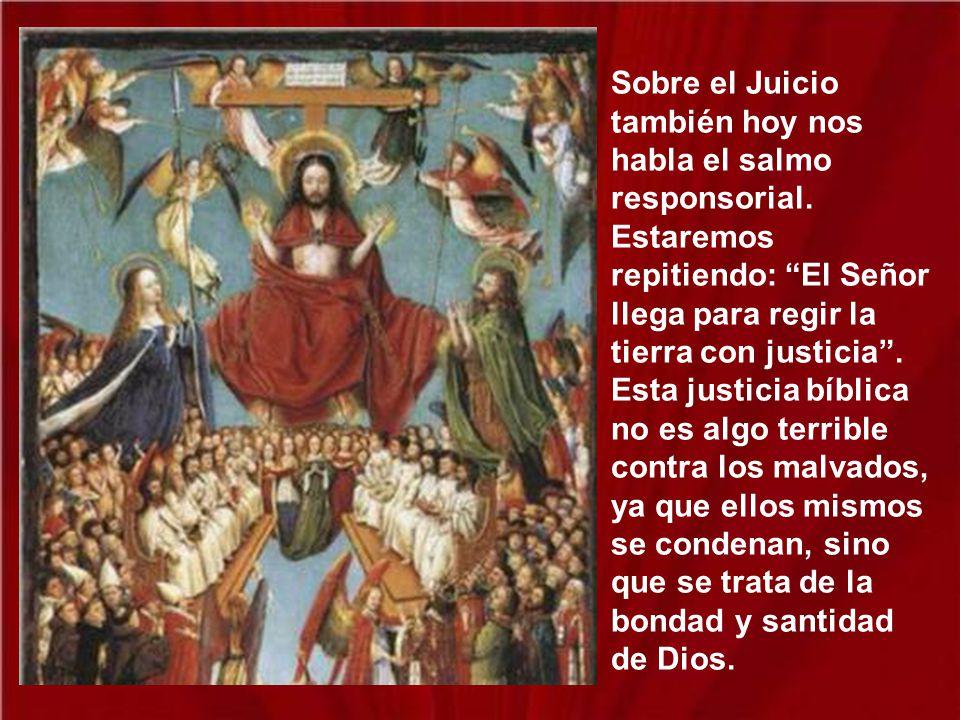 Sobre el Juicio también hoy nos habla el salmo responsorial.