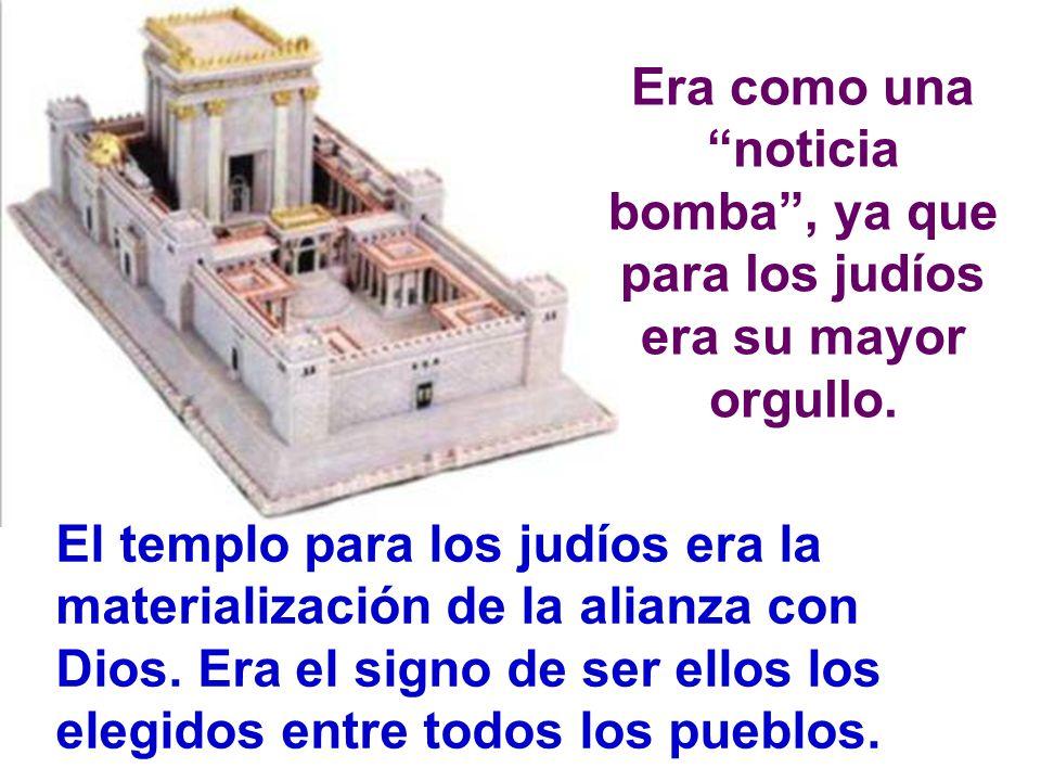 El templo para los judíos era la materialización de la alianza con Dios.