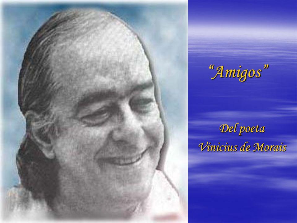 Amigos Del poeta Vinicius de Morais