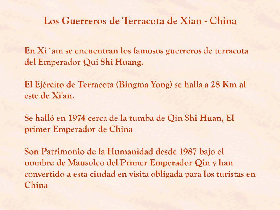 En Xi´am se encuentran los famosos guerreros de terracota del Emperador Qui Shi Huang.