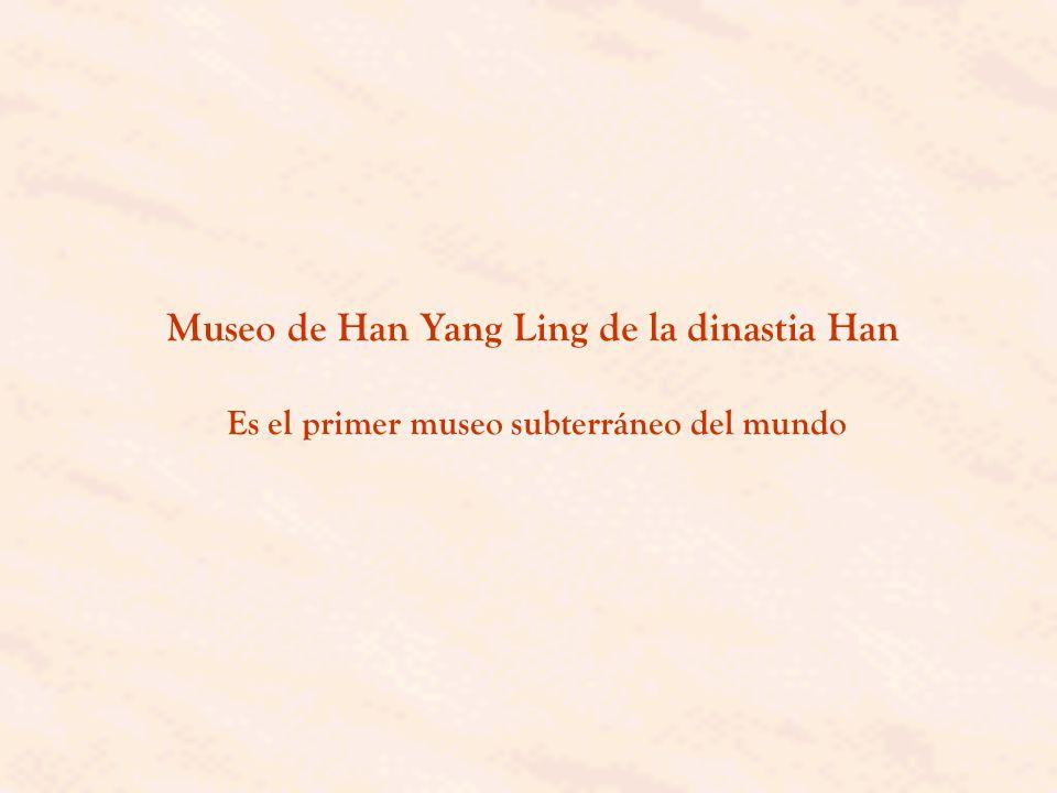 Museo de Han Yang Ling de la dinastia Han Es el primer museo subterráneo del mundo