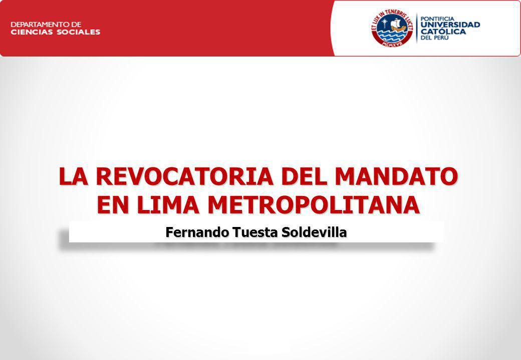 B. 1 LA REVOCATORIA DEL MANDATO EN LIMA METROPOLITANA Fernando Tuesta Soldevilla