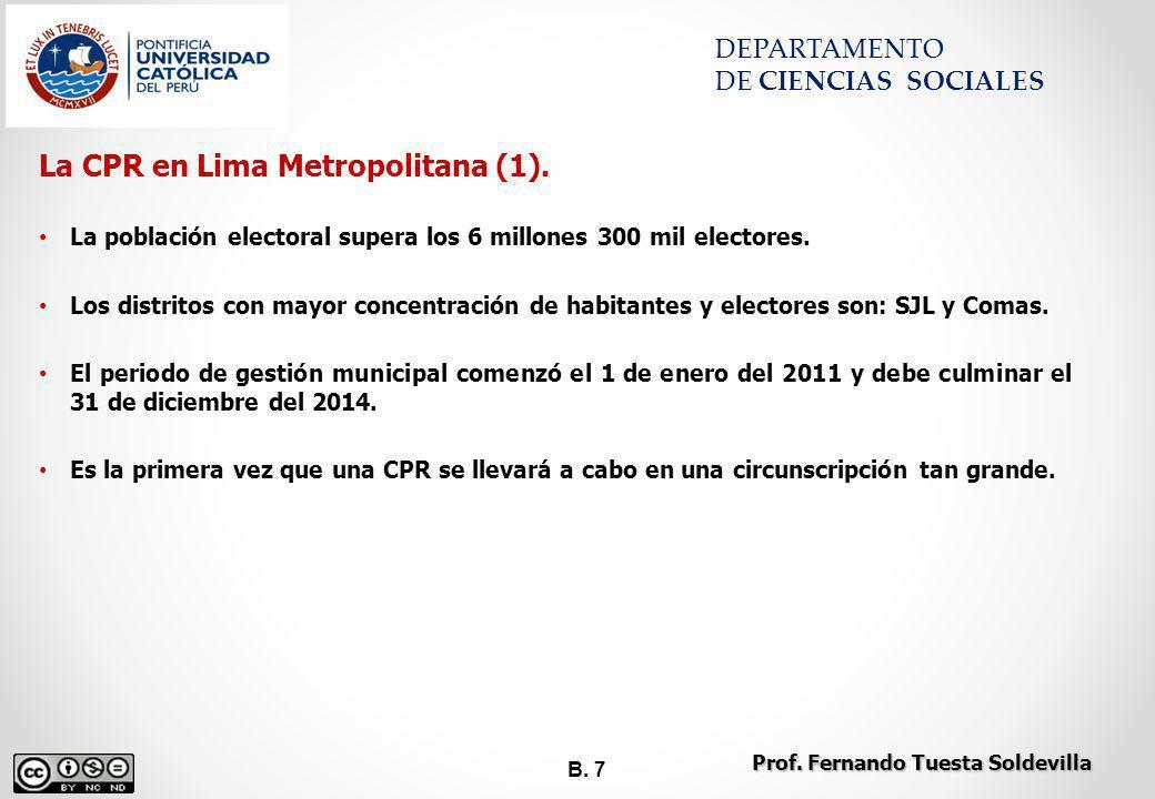 B. 7 DEPARTAMENTO DE CIENCIAS SOCIALES La CPR en Lima Metropolitana (1). La población electoral supera los 6 millones 300 mil electores. Los distritos