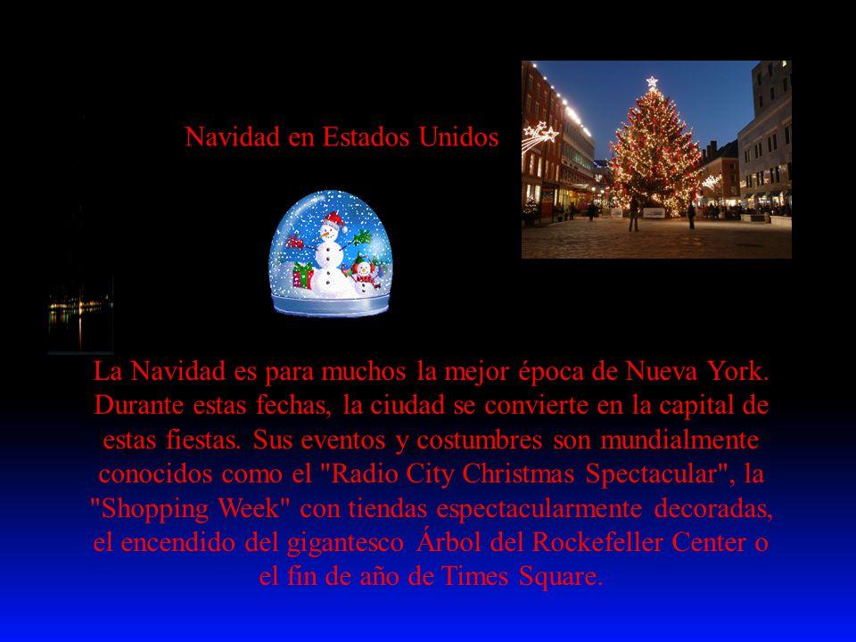 Navidad en Estados Unidos El 25 de Diciembre es la llegada durante la Nochebuena de Santa Claus llena de regalos los árboles adornados de los hogares