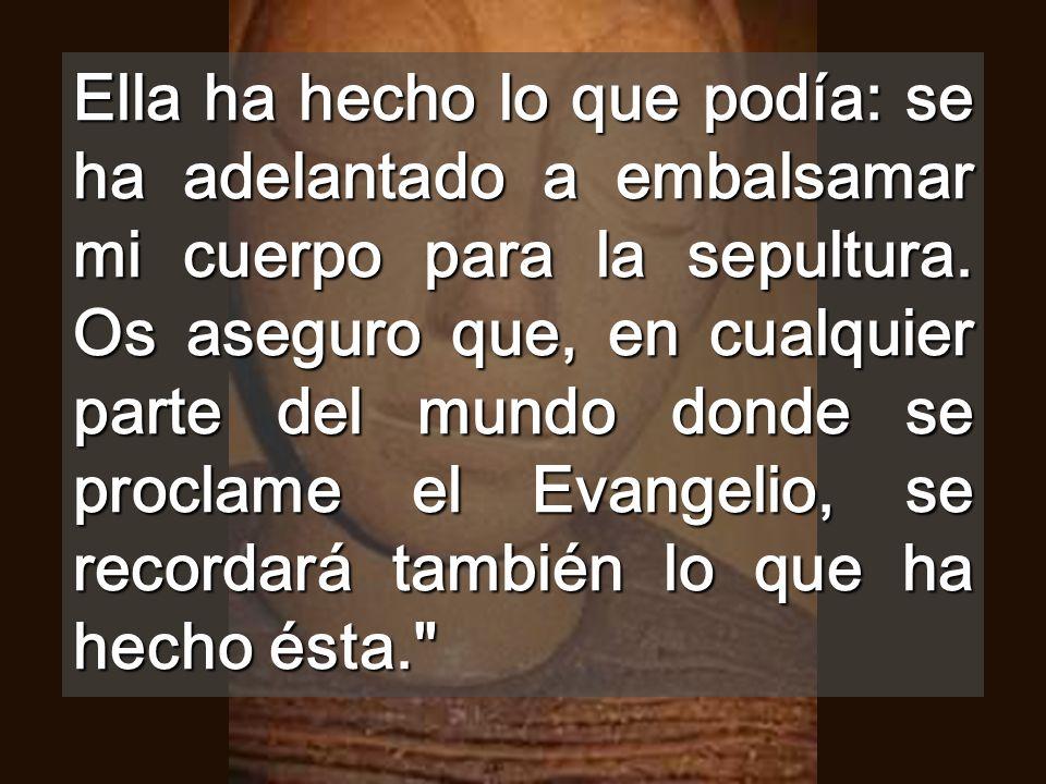 La mujer vive el EVANGELIO, ungiendo a Jesús con Amor ¿Entendemos que practicar el evangelio es ungir los pies de los pobres?