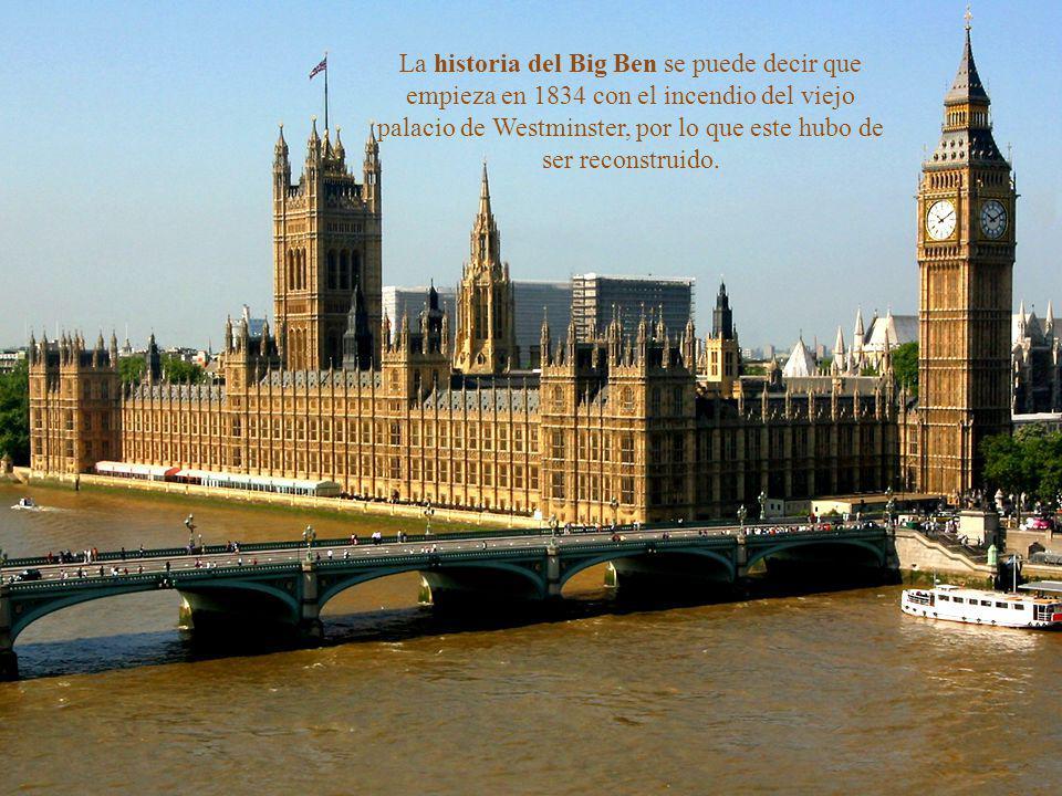 La historia del Big Ben se puede decir que empieza en 1834 con el incendio del viejo palacio de Westminster, por lo que este hubo de ser reconstruido.