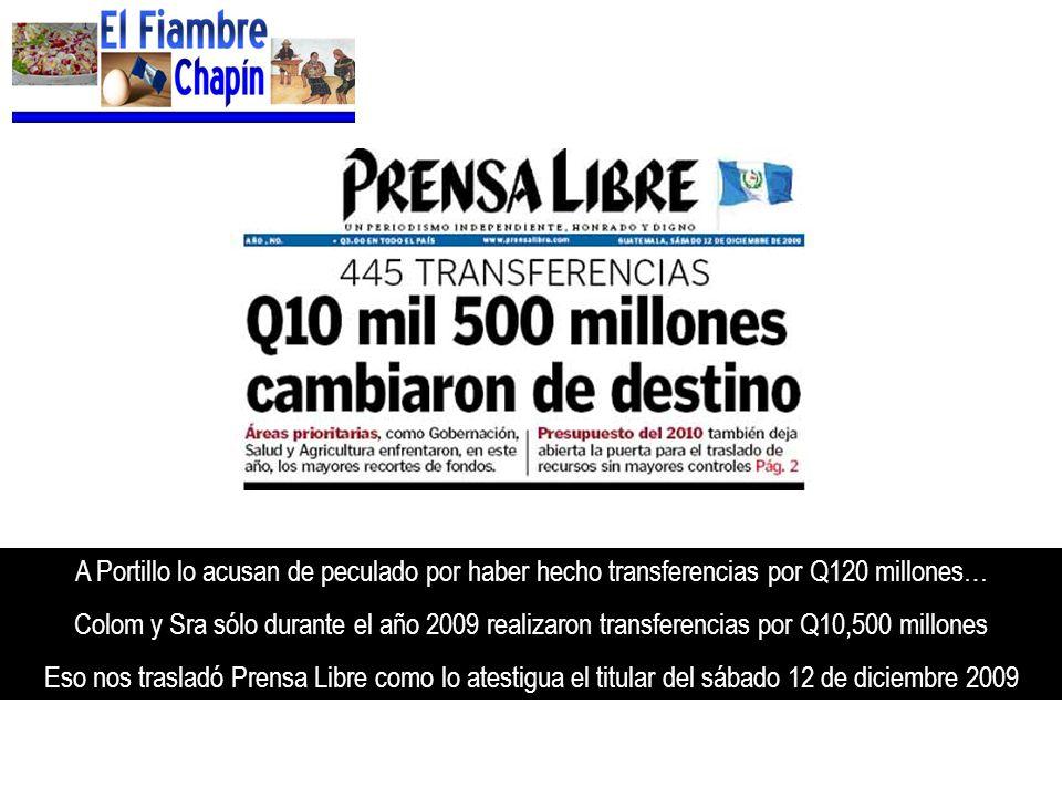A Portillo lo acusan de peculado por haber hecho transferencias por Q120 millones… Colom y Sra sólo durante el año 2009 realizaron transferencias por
