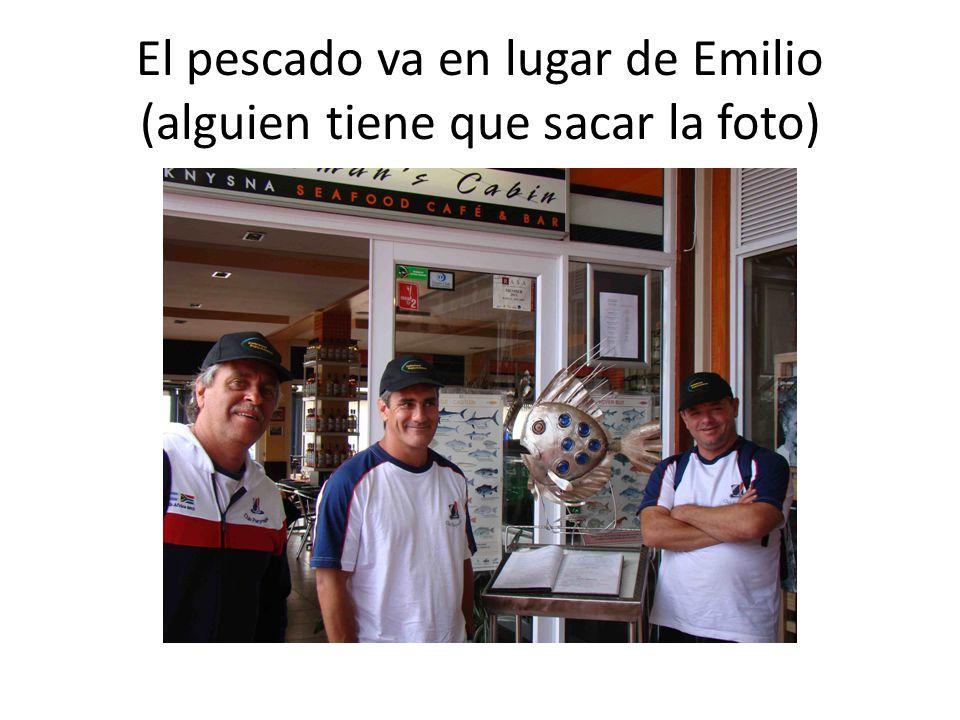 El pescado va en lugar de Emilio (alguien tiene que sacar la foto)