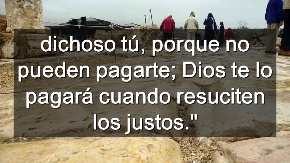 El amor no espera nada a cambio Invita a los pobres a tus fiestas, y serán gratuitas como Dios mismo