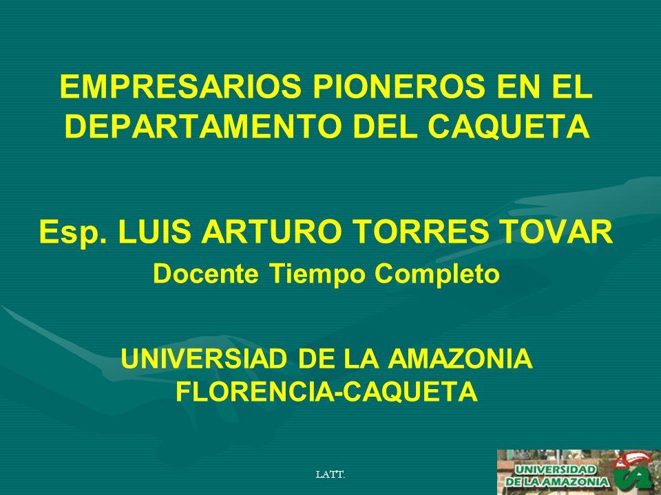 LATT. EMPRESARIOS PIONEROS EN EL DEPARTAMENTO DEL CAQUETA Esp.