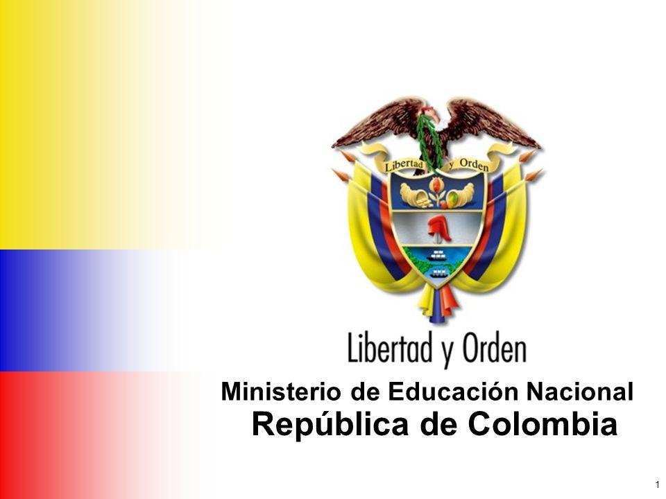 1 Ministerio de Educación Nacional República de Colombia Ministerio de Educación Nacional República de Colombia