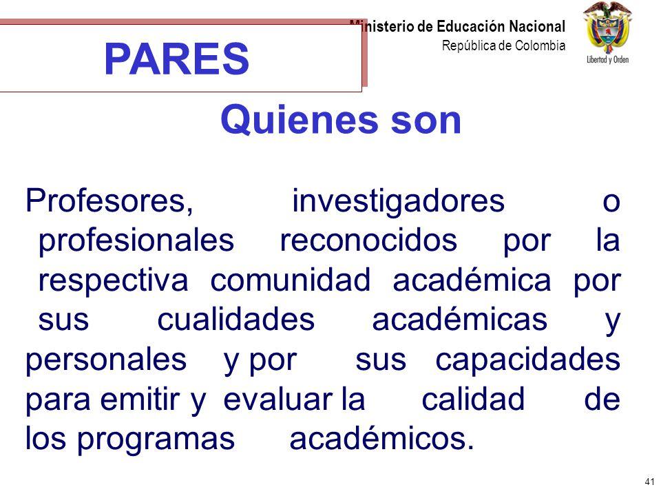 41 Ministerio de Educación Nacional República de Colombia Quienes son Profesores, investigadores o profesionales reconocidos por la respectiva comunid