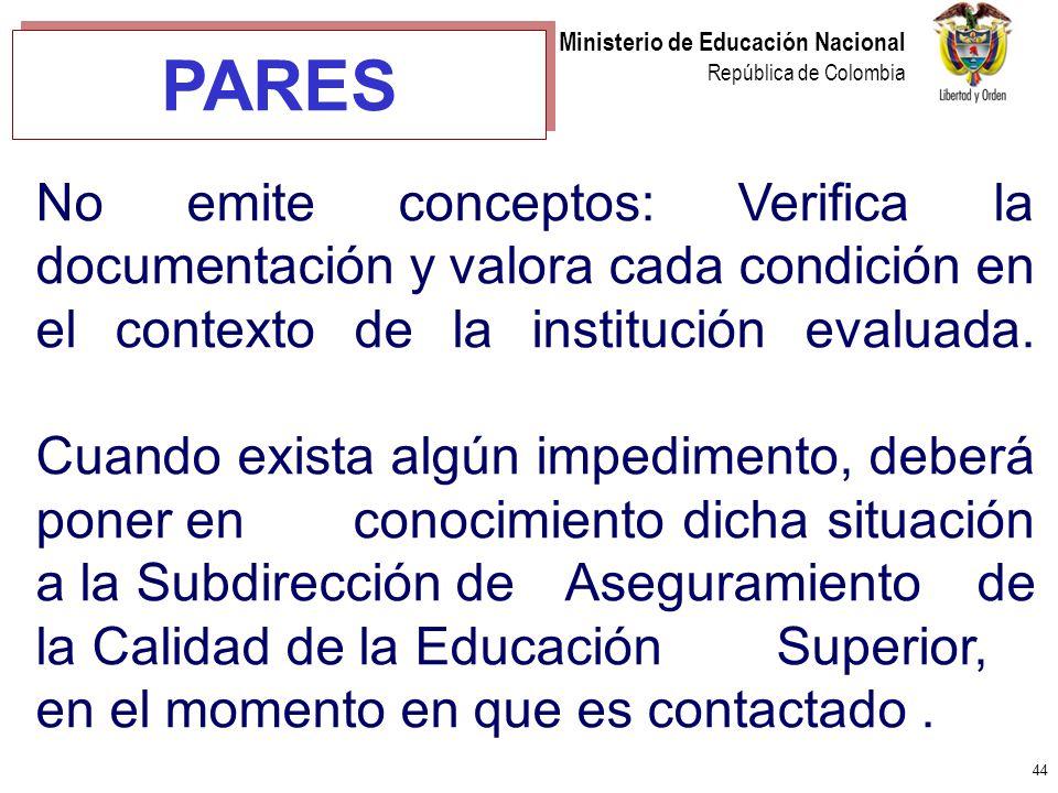 44 Ministerio de Educación Nacional República de Colombia No emite conceptos: Verifica la documentación y valora cada condición en el contexto de la i