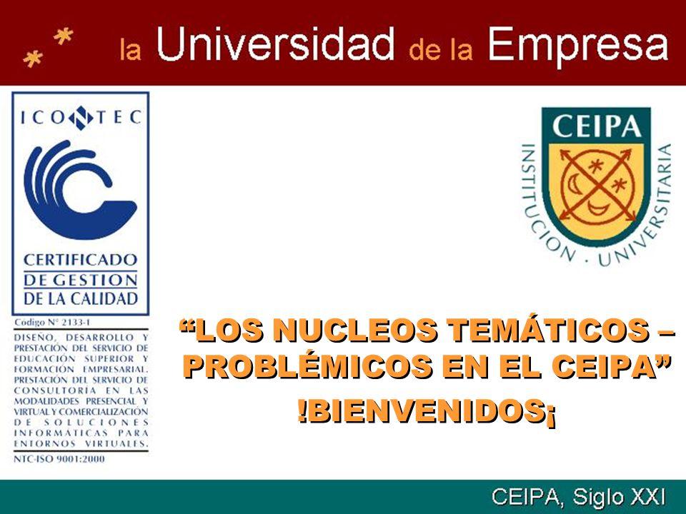 LOS NUCLEOS TEMÁTICOS – PROBLÉMICOS EN EL CEIPA !BIENVENIDOS¡ LOS NUCLEOS TEMÁTICOS – PROBLÉMICOS EN EL CEIPA !BIENVENIDOS¡